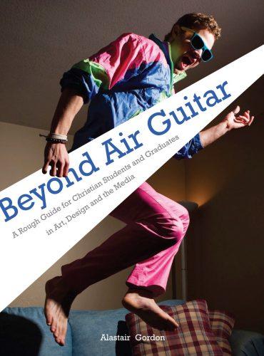 Beyond Air Guitar