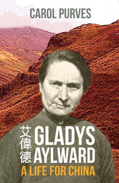 Gladys Aylward: A Life for China