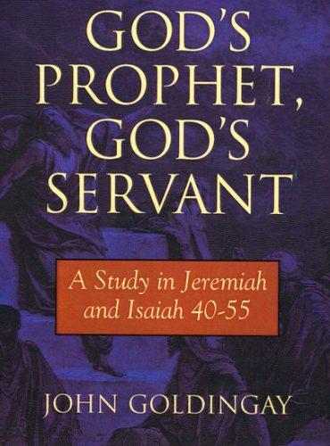 God's Prophet, God's Servant: A Study in Jeremiah 40-55