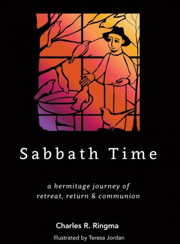 Sabbath Time: a hermitage journey of retreat, return & communion